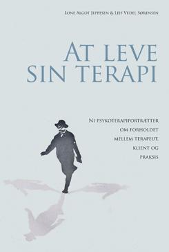 At leve sin terapi - bog af Leif Vedel Sørensen og Lone Algot Jeppesen