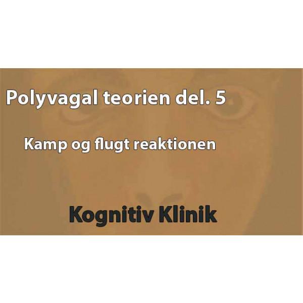 Her beskriver Leif Vedel Sørensen Polyvagal Teorien del. 5 Kamp og flugt reaktionen i Polyvagal terorien
